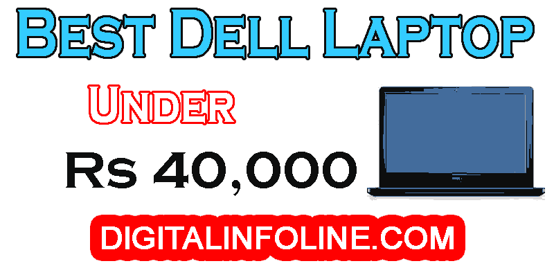 Best Dell Laptop under Rs. 40000 in India