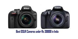 top 10 best dslr camera under 30000