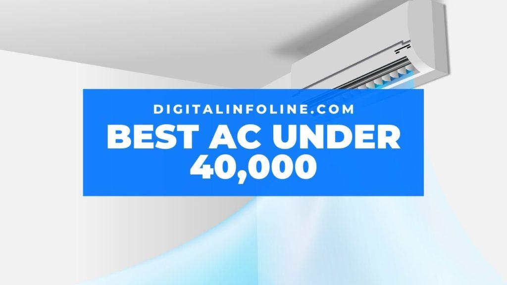 Best AC Under 40000 in India