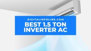 Best 1.5 Ton Inverter AC in India